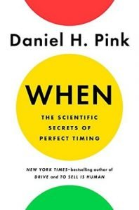When: The Scientific Secrets of Perfect Timing 1